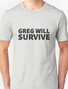 GREG WILL SURVIVE - Black on Light T-Shirt