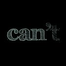 Can Can't Motivational Quote by surgedesigns