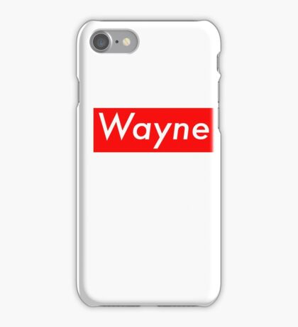 Wayne- Supreme Style iPhone Case/Skin