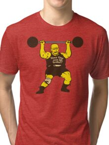 Does One Even Lift? Tri-blend T-Shirt