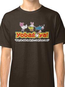 Yobagoya! Classic T-Shirt