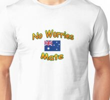 No Worries Mate T-Shirt Unisex T-Shirt