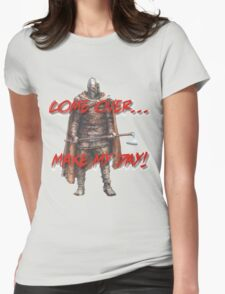 Viking Warrior - Make my day! Womens Fitted T-Shirt