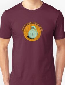 Cooking for two T-Shirt