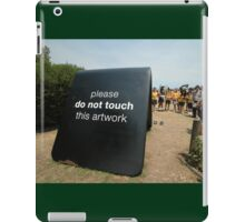 Do Not Touch @ Sculptures By The Sea iPad Case/Skin