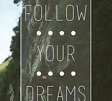 Follow Your Dreams by MarkJBarrow