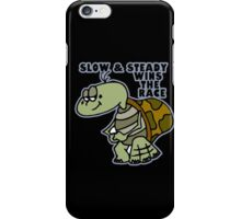 Slow & Steady. iPhone Case/Skin