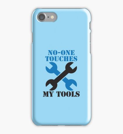 NO-ONE touches my tools funny mechanic spanner car design iPhone Case/Skin