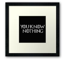 Know Nothing-GOT-white Framed Print