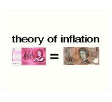 Theory of Inflation Art Print