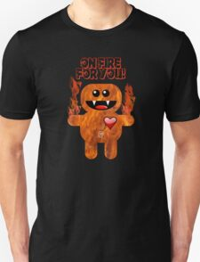 ON FIRE FOR YOU ! T-Shirt