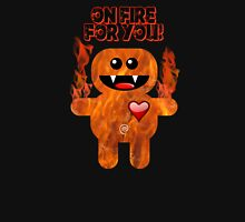 ON FIRE FOR YOU ! Unisex T-Shirt