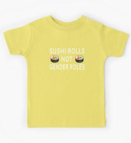 Sushi Rolls Not Gender Roles Kids Tee