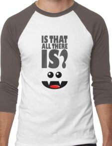 IS THAT ALL THERE IS? Men's Baseball ¾ T-Shirt