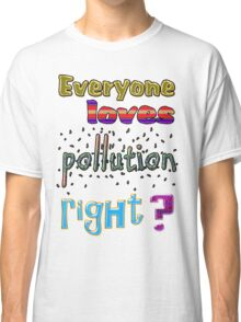 Pollution. Classic T-Shirt