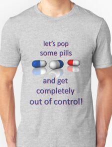 let's pop some pills T-Shirt