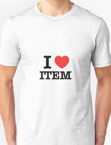 I Love ITEM T-Shirt