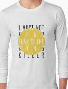 Dune - The Litany Against Fear Long Sleeve T-Shirt