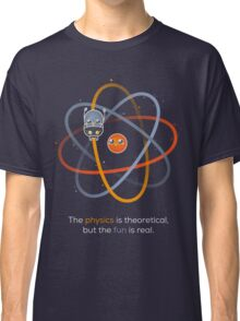 The physics is theoretical... Classic T-Shirt