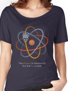 The physics is theoretical... Women's Relaxed Fit T-Shirt