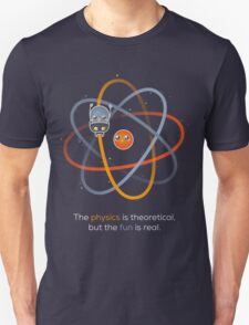 The physics is theoretical... T-Shirt