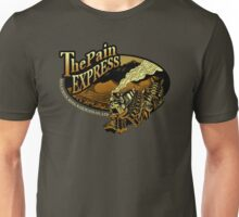 The Pain Express Unisex T-Shirt