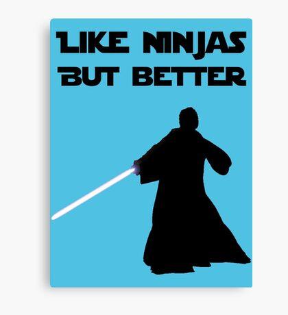 Jedi - Like ninjas but better. Canvas Print