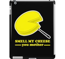 Smell my Cheese You Mother iPad Case/Skin