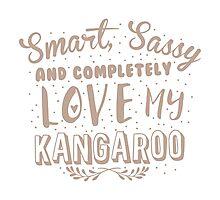 Smart, Sassy and completely love my KANGAROO Photographic Print