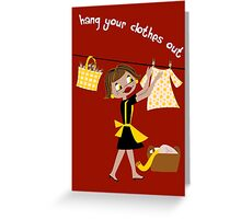 Hang Your Clothes Out II Greeting Card