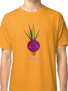 I'm beet! Classic T-Shirt