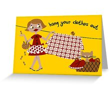 Hang Your Clothes Out Greeting Card