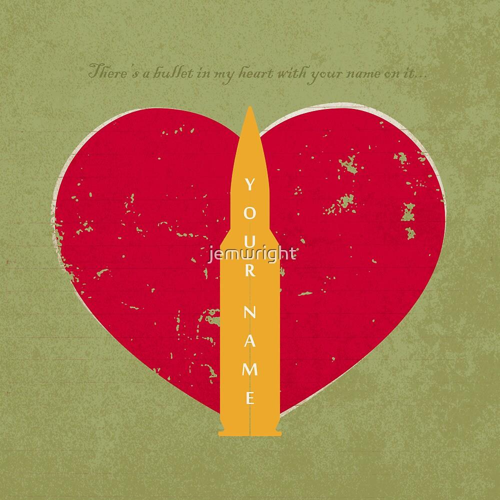 Bullet In My Heart by jemwright