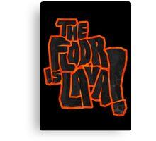 The floor is lava! Canvas Print