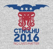 Vote Cthulhu for President 2016 No Lives Matter One Piece - Long Sleeve