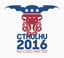 Vote Cthulhu for President 2016 No Lives Matter Kids Tee