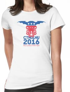 Vote Cthulhu for President 2016 No Lives Matter Womens Fitted T-Shirt