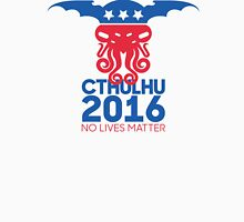 Vote Cthulhu for President 2016 No Lives Matter Unisex T-Shirt