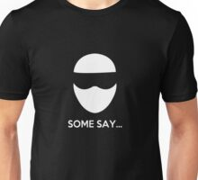 Some Say... The Stig Unisex T-Shirt