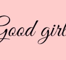 Good Girl (pink) Sticker