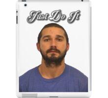 Just Do It Silly Man - Shia Laboeuf iPad Case/Skin