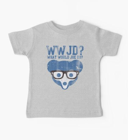 Chicago What Would Joe Do? Baby Tee