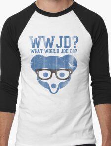 Chicgo What Would Joe Do? Men's Baseball ¾ T-Shirt