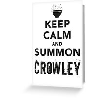 Keep Calm and Summon Crowley [Black] Greeting Card