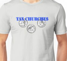 Tax Churches Unisex T-Shirt