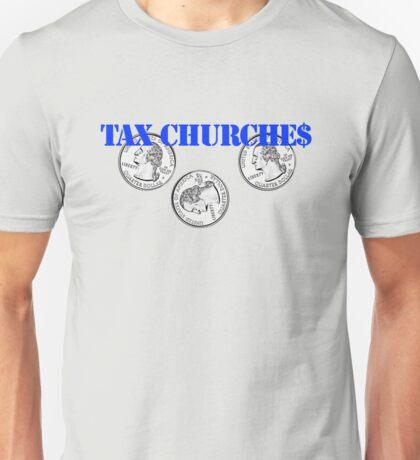 Tax Churches Unisex T-Shirt