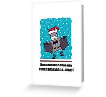 Holy Night Batman! Greeting Card