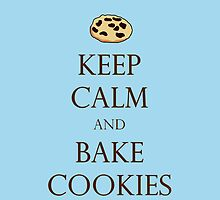 Keep Calm and Bake Cookies - Light Blue by TheClarkes