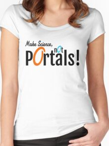 Make Science, Not Portals Women's Fitted Scoop T-Shirt