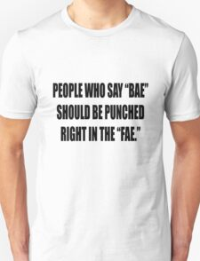 "Bae = Punched in the ""fae"" T-Shirt"